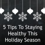 Top Five: 5 Ways To Stay Healthy This Holiday Season By Farah El-Hadidy